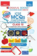 Oswaal ICSE MCQs Chapterwise Question Bank Class 10, Computer Applications Book (For Semester 1, Nov-Dec 2021 Exam with the largest MCQ Question Pool) Kindle Edition