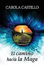 El camino hacia la Maga (Spanish Edition)