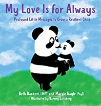 My Love Is for Always: Profound Little Messages to Grow a Resilient Child