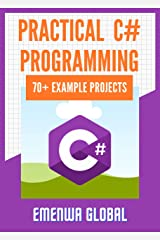 Practical C# Programming Practices: 70+ Example Projects for Beginners Kindle Edition