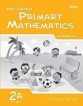 New Syllabus Primary Mathematics Workbook 2A (2nd Edition)