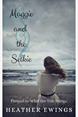 Maggie and the Selkie: Prequel to 'What the Tides Bring' Kindle Edition
