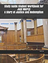 Study Guide Student Workbook for Just Mercy A Story of Justice and Redemption