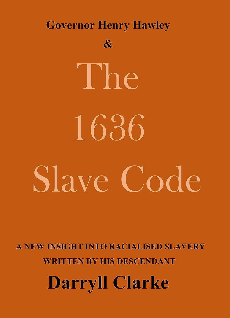 ショッキング金属徹底的にGovernor Henry Hawley and the 1636 Slave Code (English Edition)