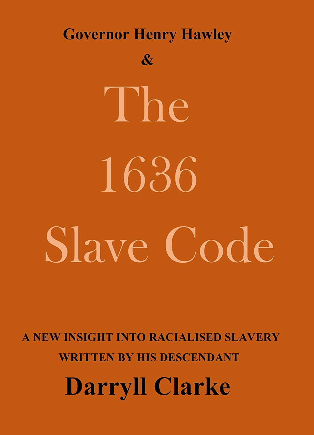 透ける洗剤波紋Governor Henry Hawley and the 1636 Slave Code (English Edition)