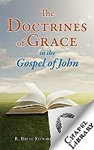 The Doctrines of Grace in the Gospel of John