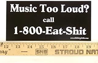 Magnet Music Too Loud? Call 1-800-Eat Shit Magnetic Bumper Sticker