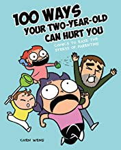 100 Ways Your Two-Year-Old Can Hurt You: Comics to Ease the Stress of Parenting PDF
