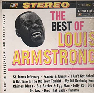 The Best of Louis Armstrong: Tracklist: St. James Infirmary. I Want A Big Butter & Egg Man. I Ain't Got Nobody. Panama. Dr. Jazz Hot Time In The Old Town Tonight. Frankie And Johnny. Drop That Sack. Jelly Roll Blues & More
