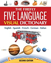 The Firefly Five Language Visual Dictionary (Firefly Five Language Visual Dictionary: English, French,)