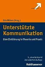 Unterstützte Kommunikation: Eine Einführung in Theorie und Praxis (German Edition)