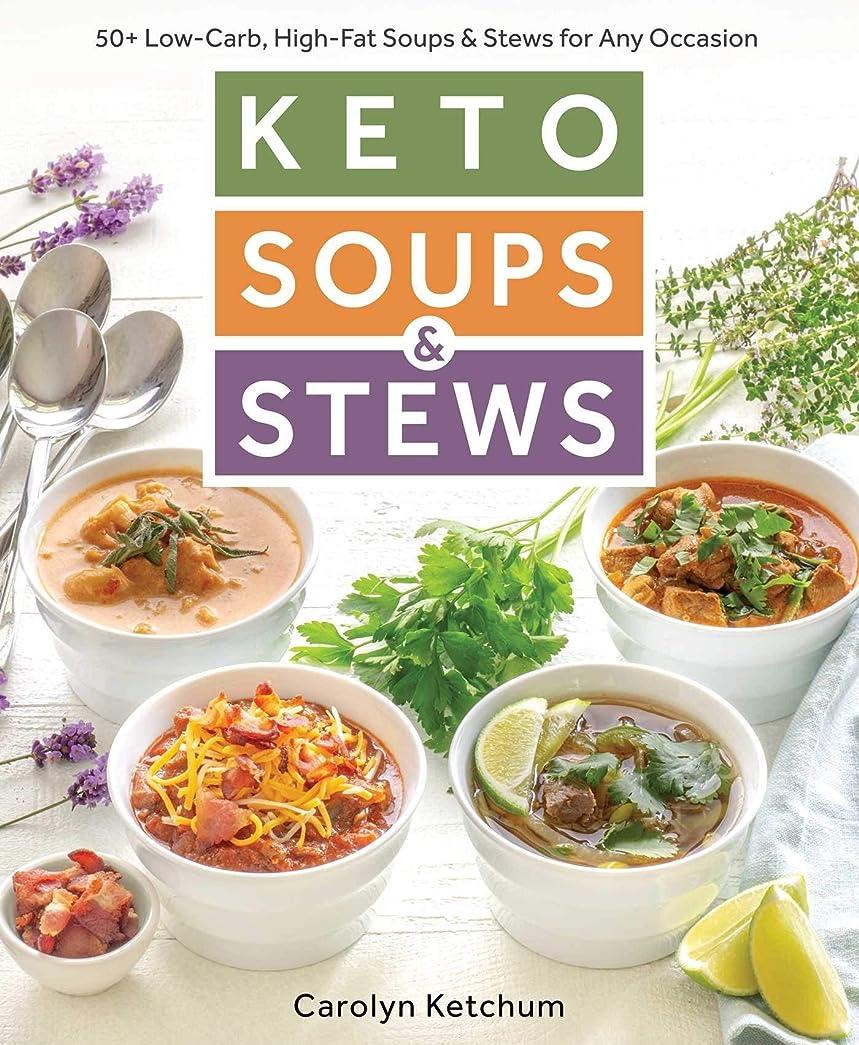 勝利担当者殺しますKeto Soups & Stews (English Edition)
