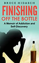 Finishing Off the Bottle: A Memoir of Addiction and Self-Discovery
