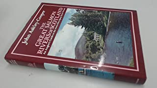 The Great Salmon Rivers of Scotland: An Angler's Guide to the Rivers Dee, Spey, Tay and Tweed