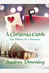 A Christmas Carole: The Dickens of a Romance Kindle Edition