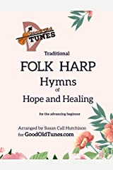 Traditional FOLK HARP Hymns of Hope and Healing (Good Old Tunes Harp Music) Kindle Edition