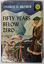 Great Adventure Library: Fifty Years Below Zero: a lifetime of adventure in the far north