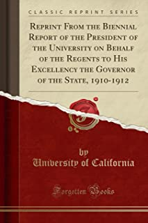 Reprint from the Biennial Report of the President of the University on Behalf of the Regents to His Excellency the Governo...