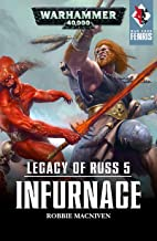 Legacy of Russ: Infurnace (War Zone: Fenris Book 5)