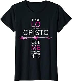 Todo Lo Puedo En Cristo Que Me Fortalece Filipenses 4:13 T-Shirt