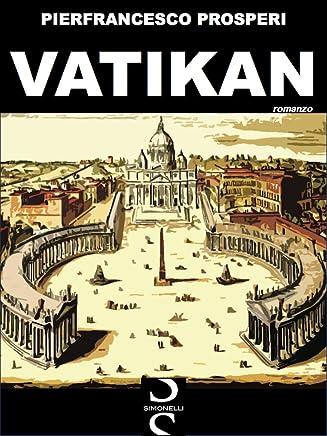 VATIKAN: Un romanzo di fantapolitica con al centro lo Stato Città del Vaticano...