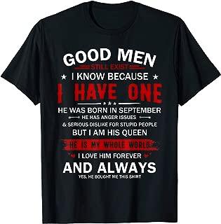 Good Men Still Exist I Have One He Born September T-Shirt