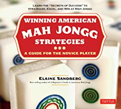 """Winning American Mah Jongg Strategies: A Guide for the Novice Player -Learn the """"Secrets of Success"""" to Strategize, Excel and Win at Mah Jongg"""