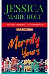 Merrily Yours : An 80s Christmas Novella (Granny Pact) Kindle Edition