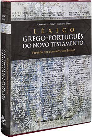 Léxico Grego-Português do Novo Testamento. Baseado em Domínios Semânticos