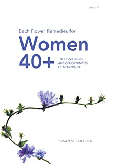 Bach Flower Remedies for Women 40+: The Challenges and Opportunities of Menopause