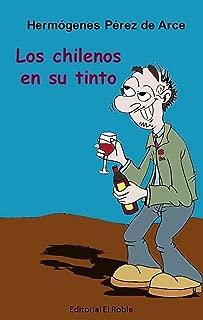Los Chilenos en su Tinto:Ensayo crítico (Spanish Edition)