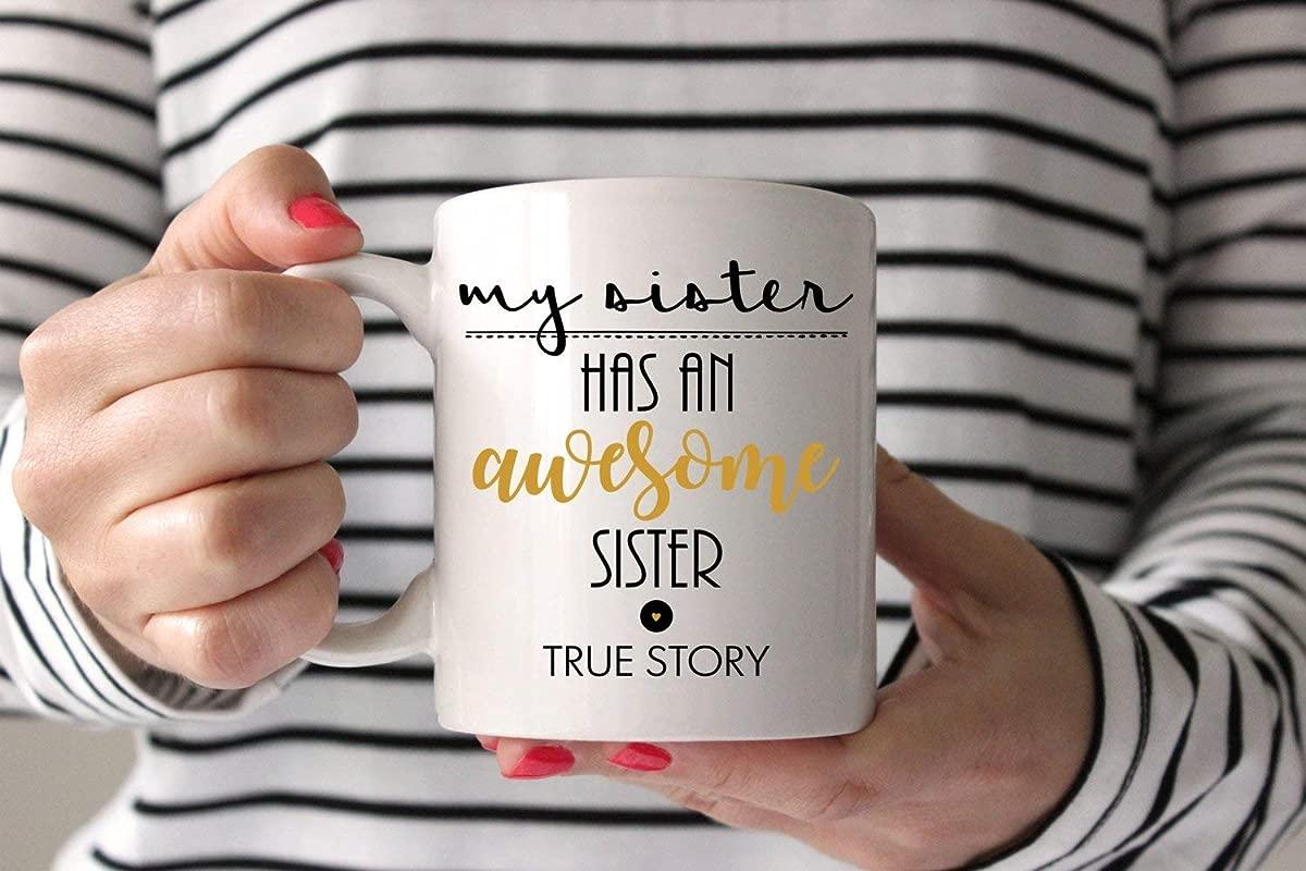 Sister Mug Funny Coffee Mug My Sister Has An Awesome Sister Funny Gift For Sister Gift Funny Mug