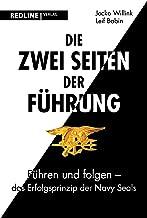 Die zwei Seiten der Führung: Führen und folgen - das Erfolgsprinzip der Navy SEALs (German Edition)