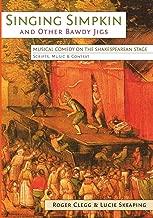 الغناء simpkin و الأخرى bawdy jigs الموسيقية: Comedy On the رسم الخشبة: scripts ، الموسيقى ، و (exeter الأداء الدراسات)