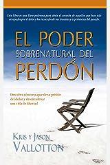 El poder sobrenatural del perdón (Spanish Edition) Kindle Edition