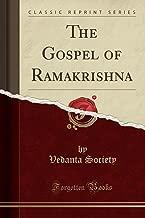 The Gospel of Râmakrishna (Classic Reprint)