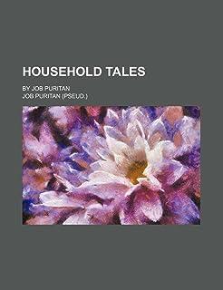 Household Tales; By Job Puritan