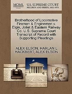 Brotherhood of Locomotive Firemen & Enginemen v. Elgin, Joliet & Eastern Railway Co. U.S. Supreme Court Transcript of Record with Supporting Pleadings