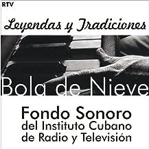 Bola De Nieve. Fondos Sonoros Del Instituto de Radio y Televisión