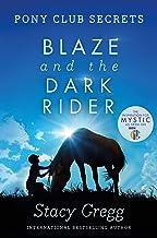 Blaze and the Dark Rider (Pony Club Secrets) (Book 2)