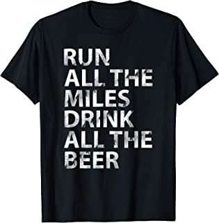 Run All The Mile Drink All The Beer T Shirt Running Runner M