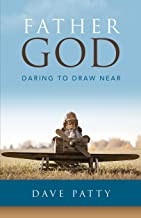 Father God: Daring to Draw Near