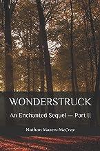 Wonderstruck: An Enchanted Sequel — Part II