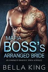 Mafia Boss's Arranged Bride: An Arranged Marriage Mafia Romance Kindle Edition