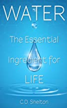 Water: The Essential Ingredient for Life