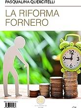 La riforma Fornero (Italian Edition)