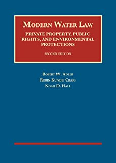 Modern Water Law, Private Property, Public Rights, and Environmental Protections