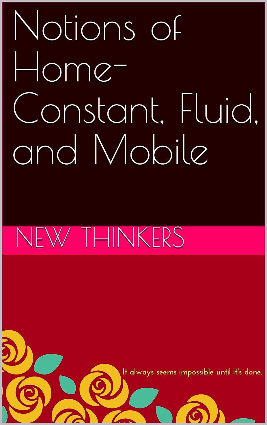 保守的バー腸Notions of Home- Constant, Fluid, and Mobile (English Edition)