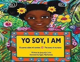 Yo Soy, I Am: El cuento sobre mi nombre | The story of my name