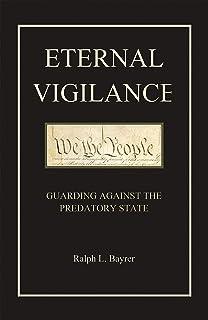 Eternal Vigilance: Guarding Against the Predatory State